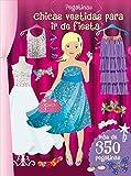 Pegatinas. Chicas Vestidas Para Ir De Fiesta: Más de 350 pegatinas / More Than 350 Stickers (PICARONA)